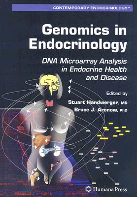 Genomics in Endocrinology By Handwerger, Stuart (EDT)/ Aronow, Bruce J., Ph.D. (EDT)